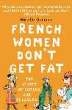 Mireille Guiliano French Women Don`t Get Fat