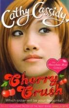 Cathy Cassidy Chocolate Box Girls: Cherry Crush