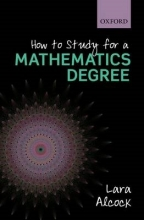 Lara Alcock How to Study for a Mathematics Degree