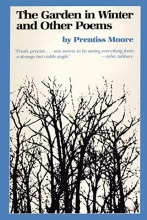 Prentiss Moore The Garden in Winter and Other Poems