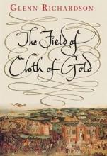 Glenn Richardson The Field of Cloth of Gold