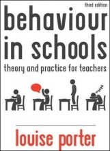 Louise Porter Behaviour in Schools: Theory and practice for teachers