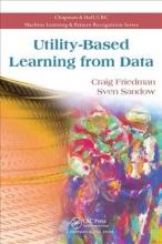 Craig Friedman,   Sven Sandow Utility-Based Learning from Data