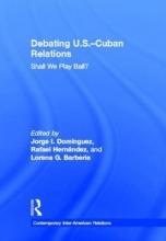 Jorge I. Dominguez,   Rafael Hernandez,   Lorena G. Barberia Debating U.S.-Cuban Relations