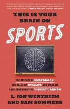Wertheim, L. Jon,   Sommers, Sam This Is Your Brain on Sports