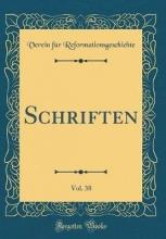 Reformationsgeschichte, Verein Für Reformationsgeschichte, V: Schriften, Vol. 38 (Classic Repri