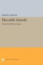 Greger, D Movable Islands - Poems by Debora Greger
