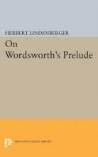 Lindenberger, Herbert Samuel On Wordsworth`s Prelude
