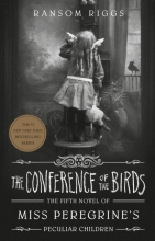 Ransom Riggs, Conference of the Birds