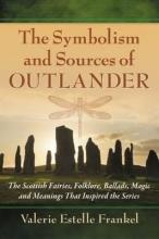 Frankel, Valerie Estelle The Symbolism and Sources of Outlander