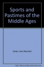 John Marshall Carter Sports and Pastimes of the Middle Ages