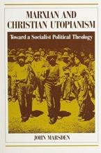 Marsden, John Joseph Marxian and Christian Utopianism