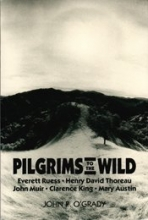 O`Grady, John P. Pilgrims to the Wild
