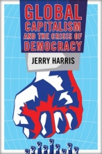 Harris, Jerry Global Capitalism and the Crisis of Democracy