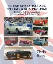 Chris Rees BRITISH SPECIALIST CARS, SPECIALS & KITS 1945-1960