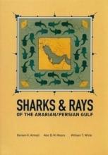 Dareen K. Almojil,   Alec B. M. Moore,   William Toby White Sharks & Rays of the Arabian/Persian Gulf