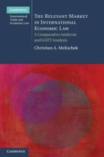 Melischek, Christian A. The Relevant Market in International Economic Law