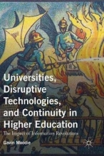 Moodie, Gavin Universities, Disruptive Technologies, and Continuity in Higher Education