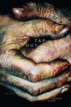 Edgar Kunz Tap Out: Poems