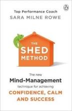 Sara Milne Rowe The SHED Method