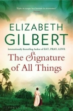 Gilbert, Elizabeth Signature of All Things
