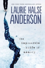 Anderson, Laurie Halse The Impossible Knife of Memory