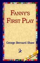 Shaw, George Bernard Fanny`s First Play