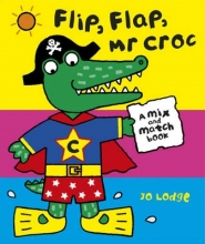 Lodge, Jo Mr Croc: Flip, Flap, Mr Croc