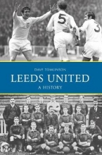 Dave Tomlinson Leeds United: A History