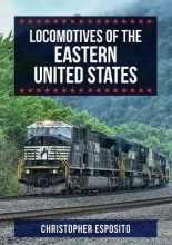 Christopher Esposito Locomotives of the Eastern United States