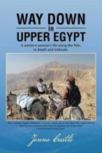 Castle, Jonna Way Down in Upper Egypt: A Western Woman`s Life Along the Nile;in Depth and Intimate