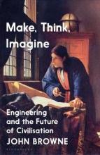 John Browne , Make, Think, Imagine