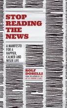 Rolf Dobelli, Stop Reading the News