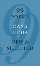 Gioia, Dana 99 Poems