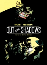 Meskin, Mort Out of the Shadows