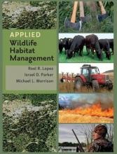Lopez, Roel R.,   Parker, Israel D.,   Morrison, Michael L. Applied Wildlife Habitat Management