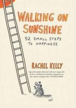 Rachel Kelly,   Jonathan Pugh Walking on Sunshine