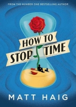 Haig, Matt Haig*How to Stop Time