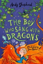 Sara Ogilvie Andy Shepherd, The Boy Who Sang with Dragons (The Boy Who Grew Dragons 5)