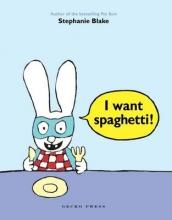 Blake, Stephanie I Want Spaghetti!