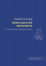 Gründig, Claudia Elektra durch die Jahrhunderte