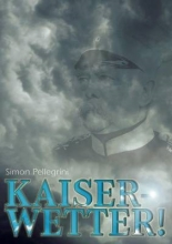 Pellegrini, Simon Kaiserwetter! (Du gute alte Zeit)