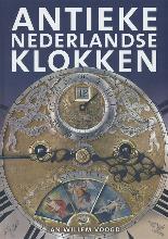 J.W.  Voogd Het verzamelen van antieke Nederlandse klokken