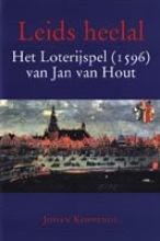 J.  Koppenol Leids heelal. Het Loterijspel (1596) van Jan van Hout