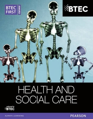 Elizabeth Haworth,   Penelope Garnham,   Sian Lavers,   Heather Higgins,BTEC First Award Health and Social Care Student Book
