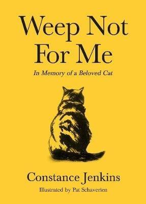 Constance Jenkins,   Pat Schaverien,Weep Not for Me