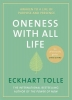 Tolle, Eckhart, Oneness With All Life