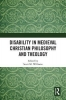 Scott M. (University of North Carolina Asheville, USA) Williams, Disability in Medieval Christian Philosophy and Theology