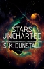 K. Dunstall S., Stars Uncharted