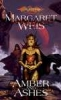 Margaret Weis, Amber and Ashes